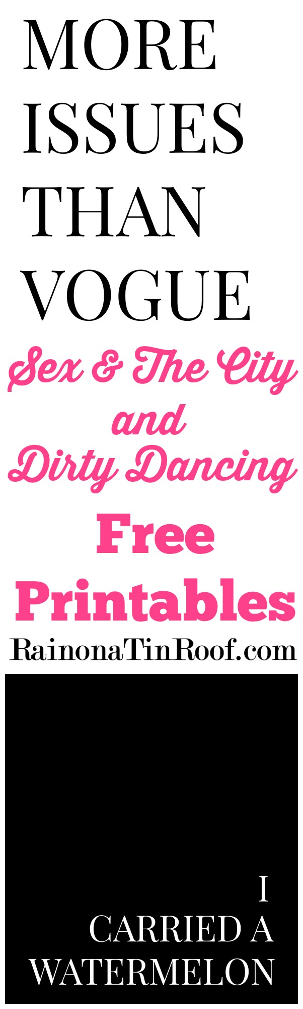 DIY Quote Art {Free Sex and the City & Dirty Dancing Printables} via RainonaTinRoof.com