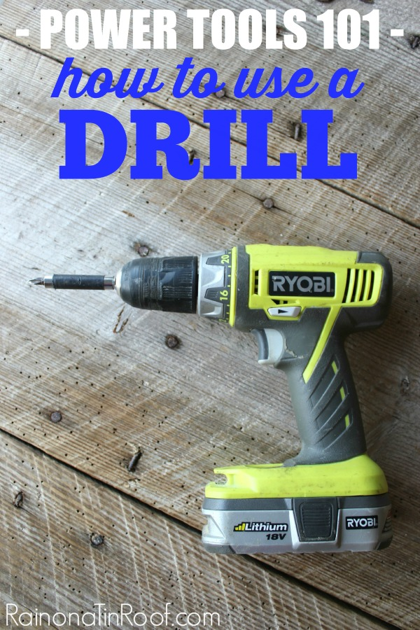 Using a Drill - In-Depth article on power drills - Rain on a Tin Roof