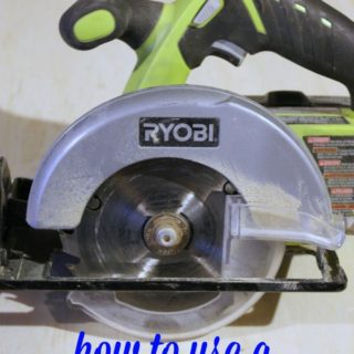 How to Use a Circular Saw - the basics and tips for using a circular saw when cutting wood - Rain on a Tin Roof