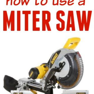 How to Use a Miter Saw - How To and Basics - Rain on a Tin Roof