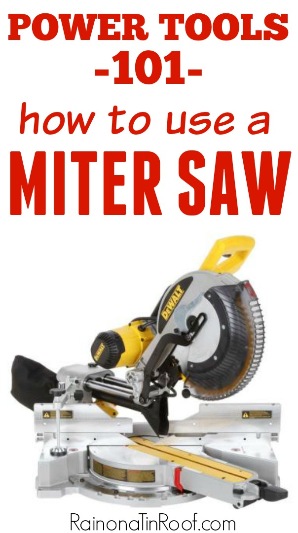 How to Use a Miter Saw for Beginners - Rain on a Tin Roof