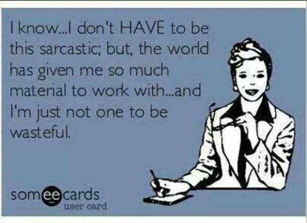 Saracasticness