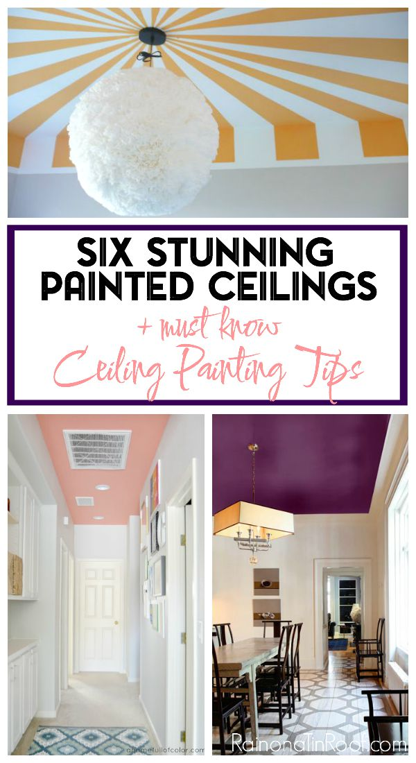 Painted Ceiling Ideas | How to Paint a Ceiling | Tips for Painting a Ceiling | Painting a Ceiling a Color