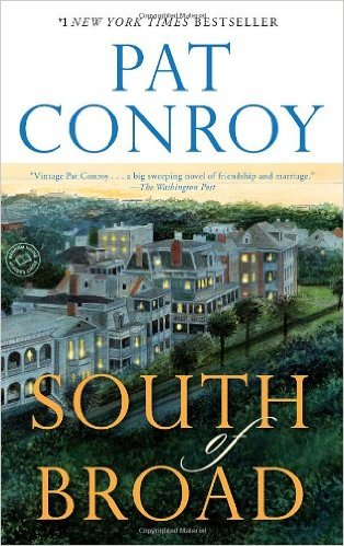 """Pat Conroy, South of Broad - a gripping novel about love, friendship, and Charleston. I call it the southern version of """"The Big Chill."""""""