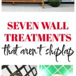 Seven Wall Treatments That Aren't Shiplap: Looking to create an accent wall or feature wall that doesn't include shiplap? This one's for you then.
