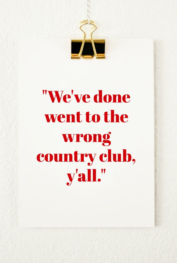 Freak Show Friday: We've done went to the wrong country club.