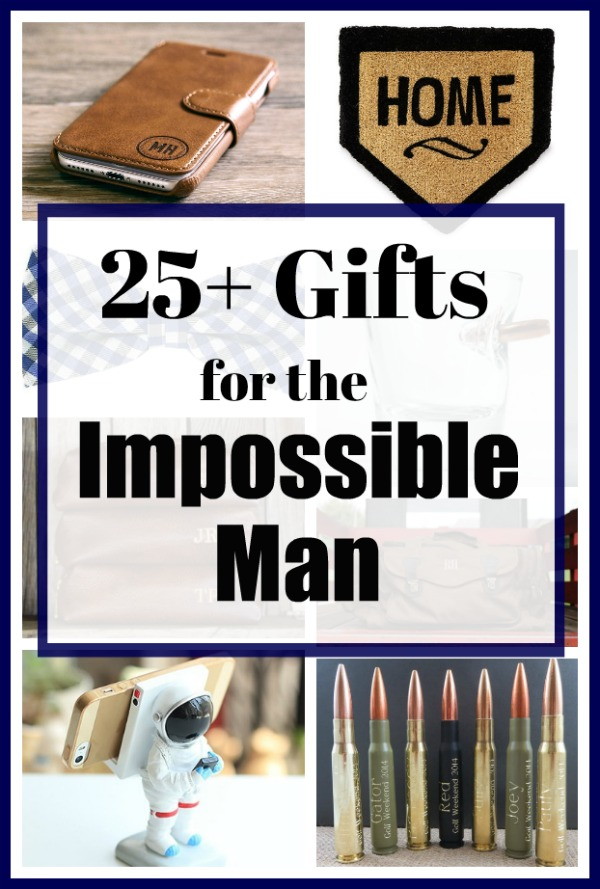 Gifts for the Impossible Hard to Buy For Man