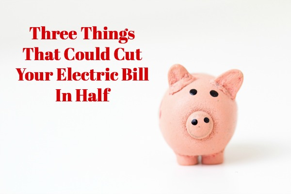 Sky high electric bills? Take a look at this article about three things that could cut your electric bill in half and see if you can make some changes.