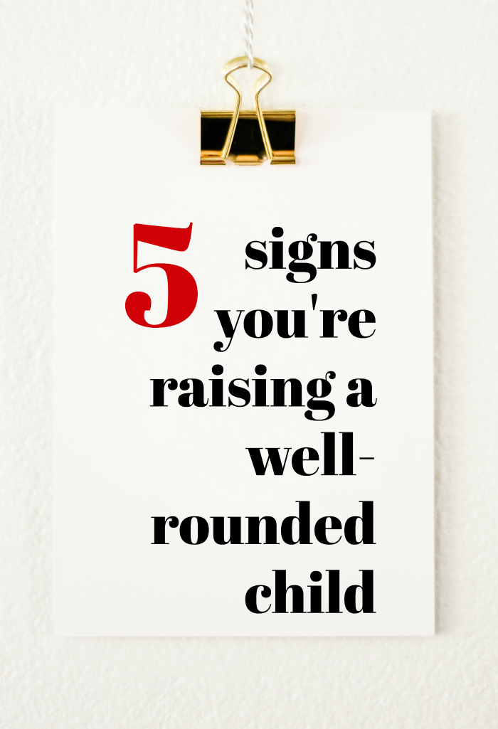 5 Signs You're Raising a Well-Rounded Child