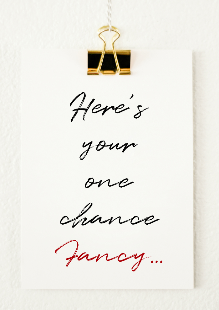 Here's Your One Chance Fancy Printable Art, free printable art inspired by Reba's song, Fancy.