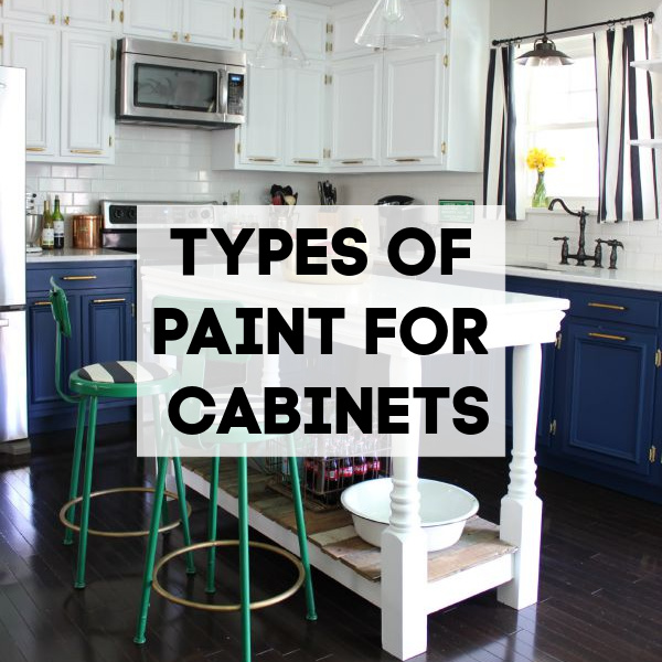 Types of Paint for Cabinets