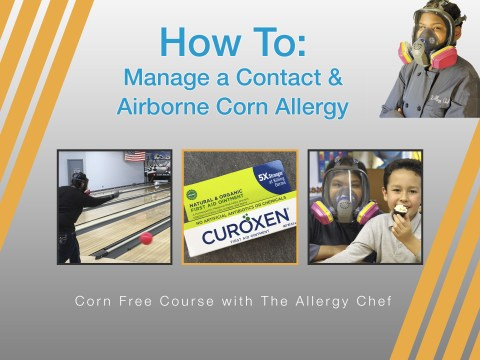 Corn Free Course: Contact & Airborne Allergic