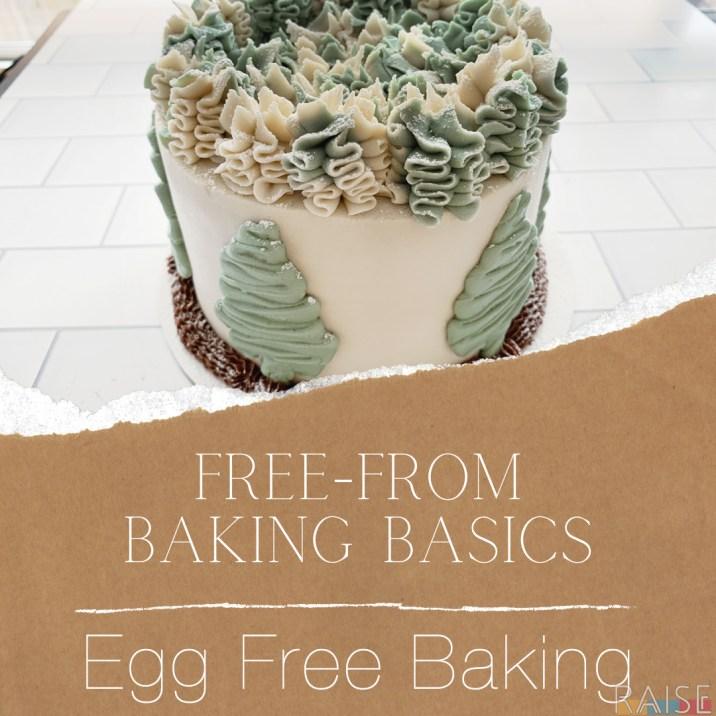 Free From Baking Basics: Egg Free Baking