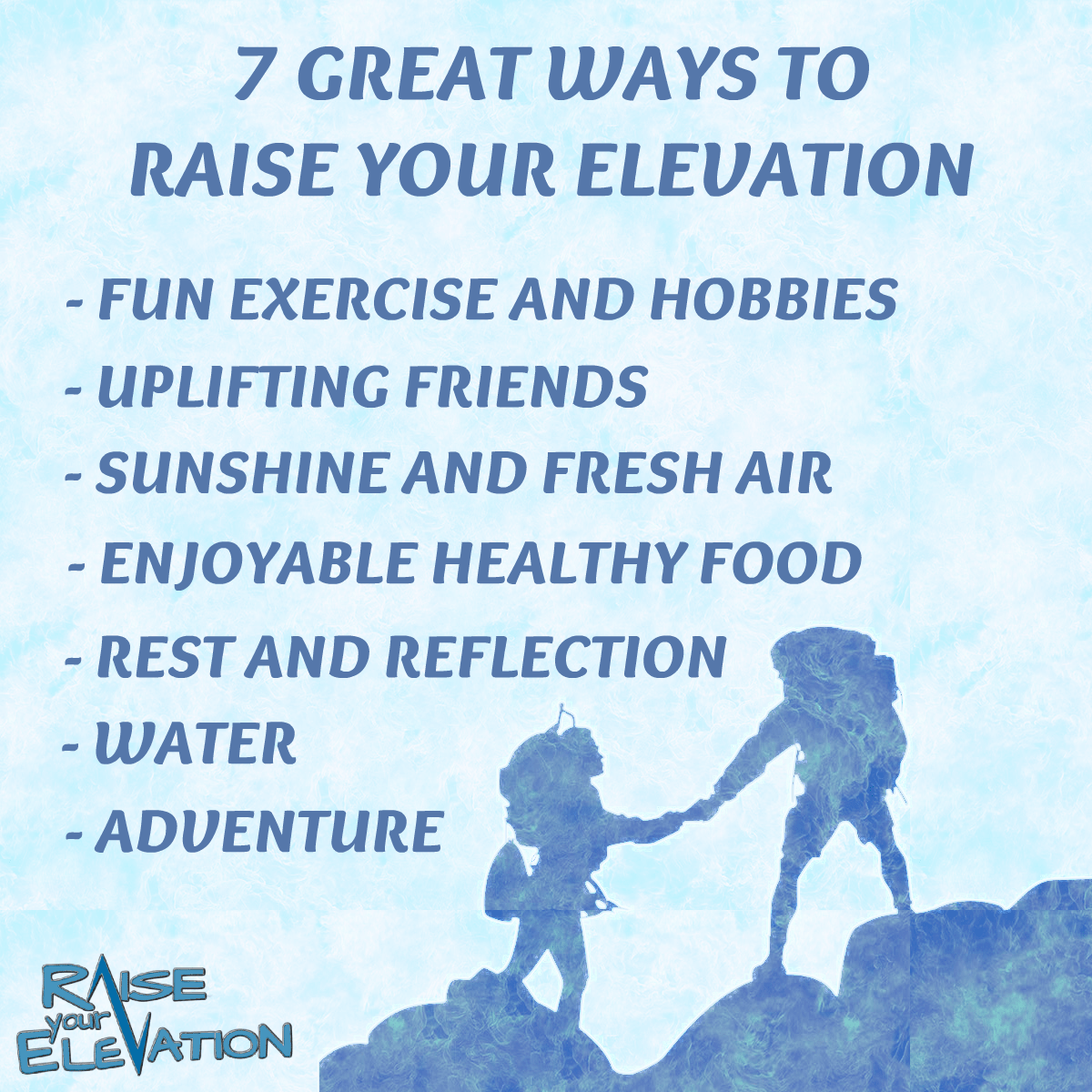 7 Ways to Raise Your Elevation