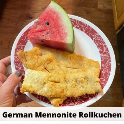 Rollkuchen & Watermelon (a Summer German Mennonite Treat!)