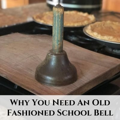 Get an Old Fashioned School Bell to Call the Kids to Meals and Homeschool