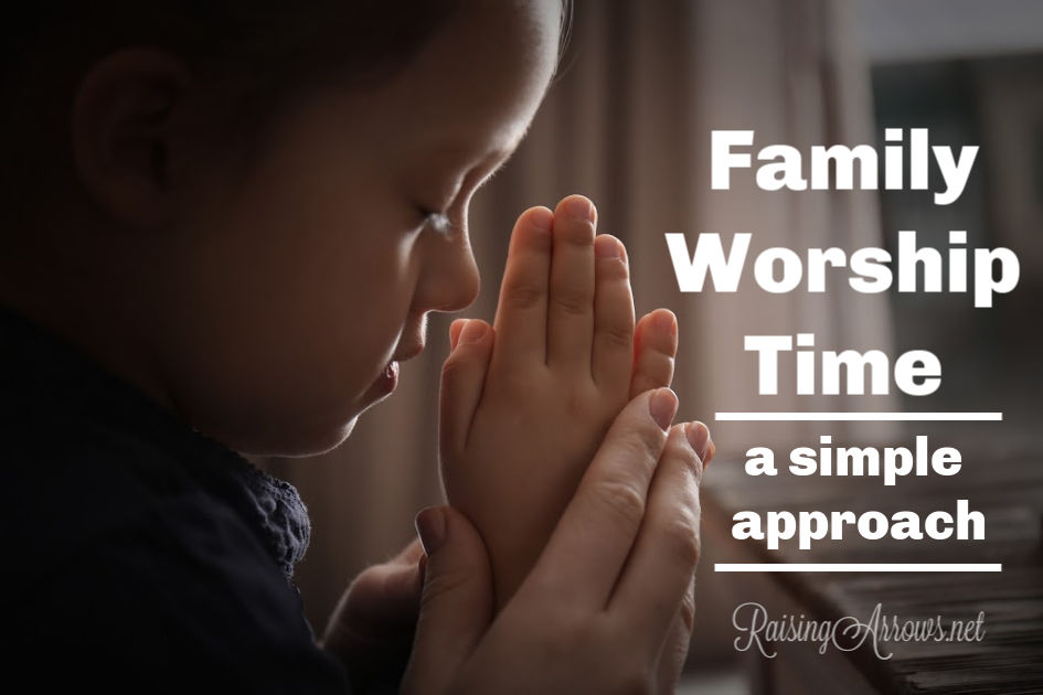 Family Worship Time – a simple approach