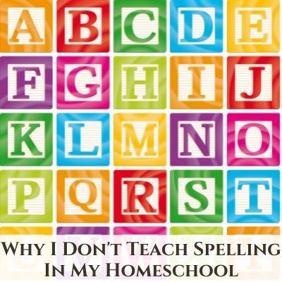 Why I Don't {Always} Teach Spelling in My Homeschool