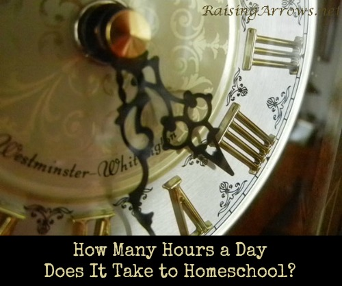 How Many Hours Does it Take to Homeschool (the real truth) | RaisingArrows.net