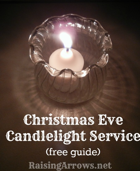 Christmas Eve Candlelight Service (free guide) | RaisingArrows.net