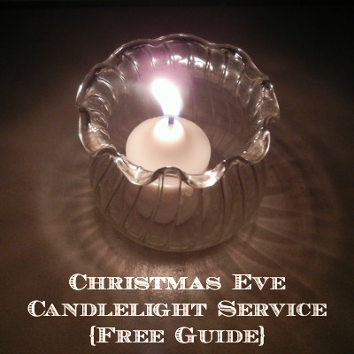 Christmas Eve Candlelight Service {free guide} | RaisingArrows.net