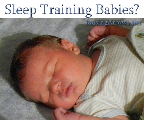Sleep Training Babies? | RaisingArrows.net