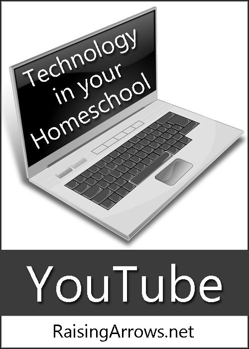Using YouTube in Your Homeschool   RaisingArrows.net