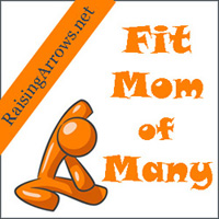 Fit Mom of Many - if I can do it, you can too! | RaisingArrows.net