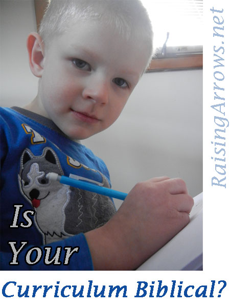Is Your Curriculum Biblical? | RaisingArrows.net