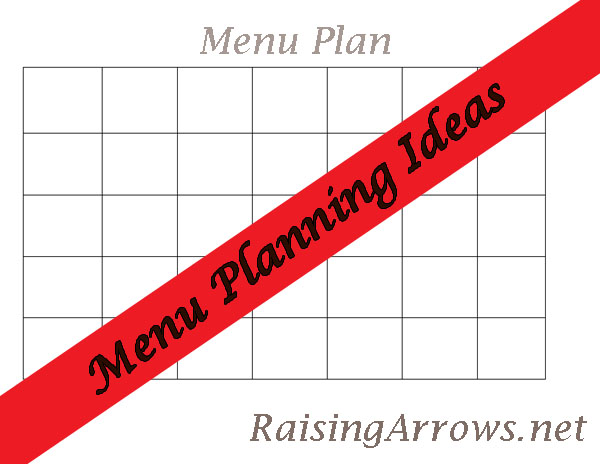 Menu Planning Ideas   RaisingArrows.net