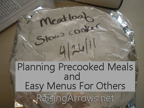 Planning Precooked Meals and Easy Menus for Others | RaisingArrows.net
