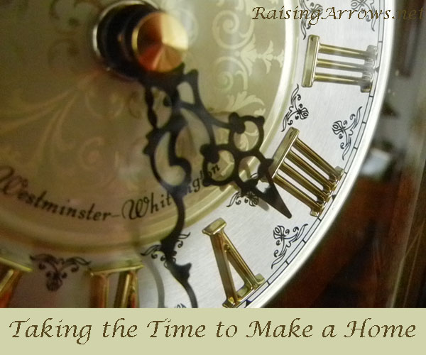 Taking the Time to Make a Home