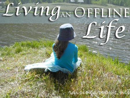 Living an Offline Life | RaisingArrows.net