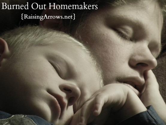 Burned Out Homemakers | RaisingArrows.net