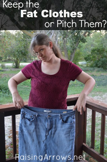 Keep the Fat Clothes or Pitch Them?