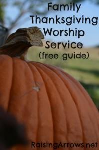 Family Thanksgiving Worship Service (free guide) | RaisingArrows.net