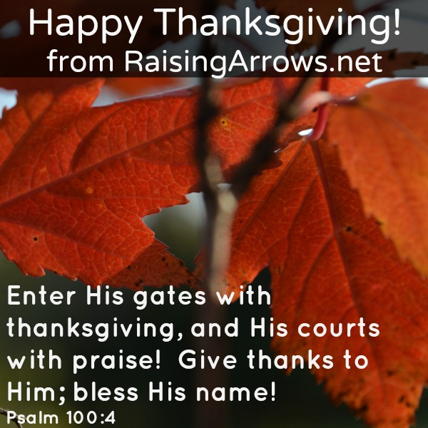Happy Thanksgiving from RaisingArrows.net