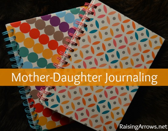 Mother-Daughter Journaling   RaisingArrows.net