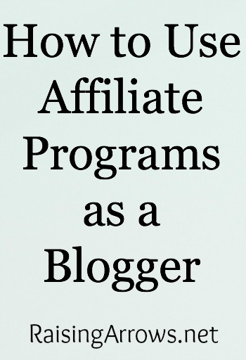 Affiliate ideas for homeschooling, homemaking, mom bloggers and how to use them on your blog   RaisingArrows.net