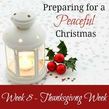 Preparing for a Peaceful Christmas: Week 8 - Thanksgiving Week | RaisingArrows.net