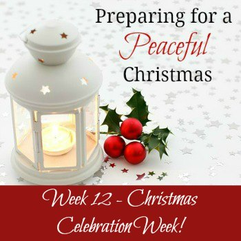Preparing for a Peaceful Christmas – Week 12