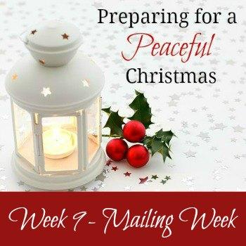 Preparing for a Peaceful Christmas: Week 9 - Mailing Week | RaisingArrows.net