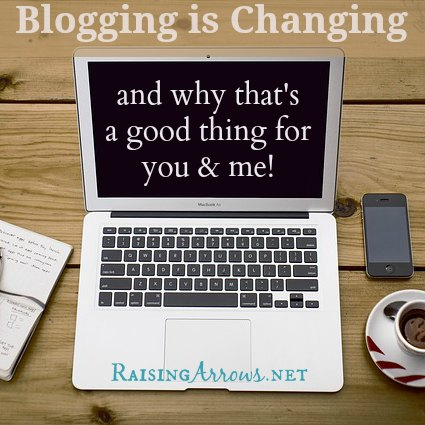 How Blogging is Changing (and why I think that's a good thing for you and me!)