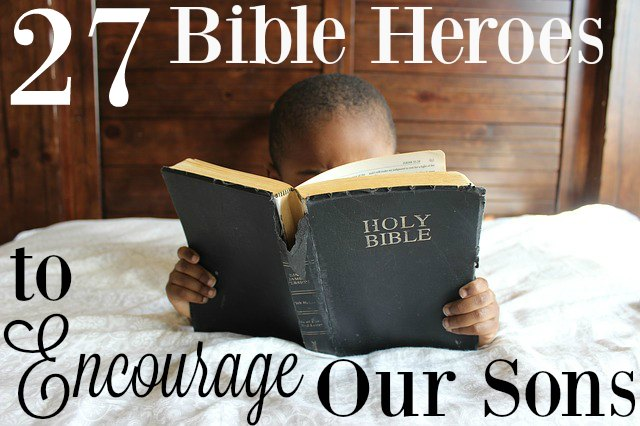 Encourage your boys with these Bible Heroes | RaisingArrows.net