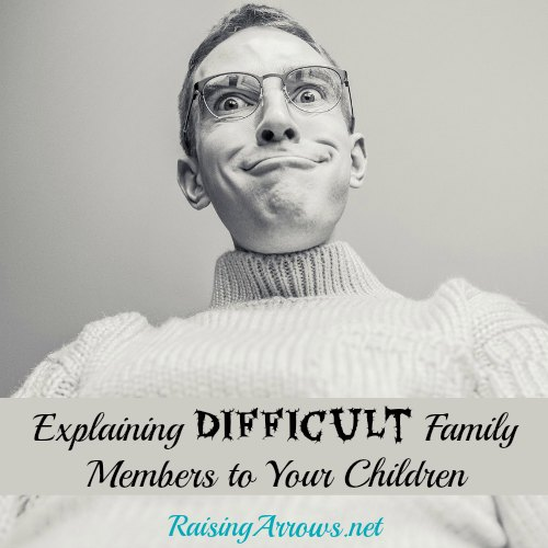 Explaining Difficult Family Members to Your Children