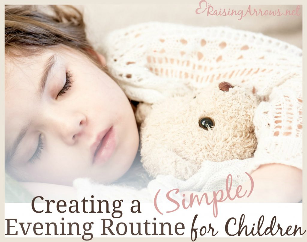 Bedtime can be the worst time of the day. Create a simple evening routine that helps things go a little smoother! RaisingArrows.net