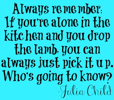 Julia Child quote + how I feed my large family