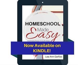 Homeschool Made Easy by Lea Ann Garfias