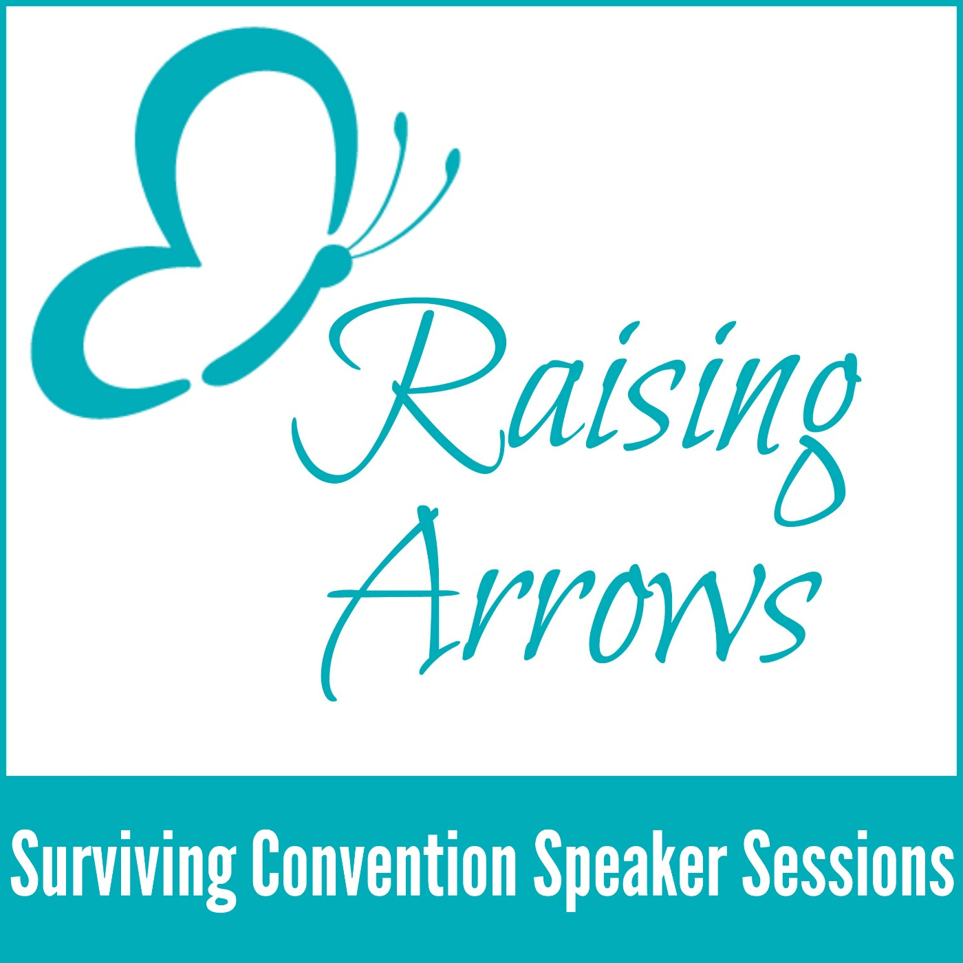 Raising Arrows Podcast 003 - Surviving Homeschool Convention Speaker Sessions