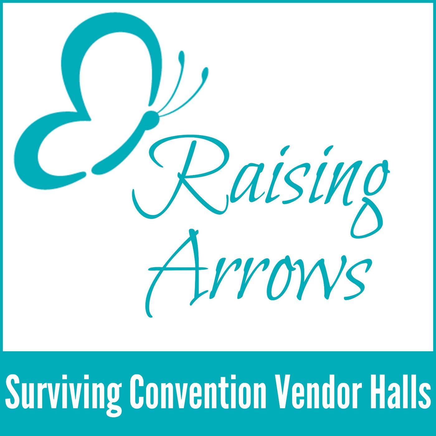 002 Raising Arrows Podcast - Surviving Homeschool Convention Vendor Halls